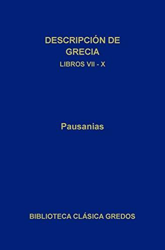 Descripción de Grecia. Libros VII-X (Biblioteca Clásica Gredos) (Spanish Edition)