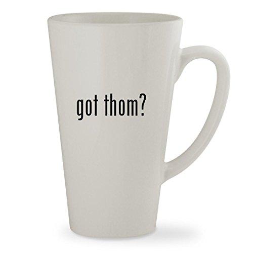 got thom? - 17oz White Sturdy Ceramic Latte Cup Mug