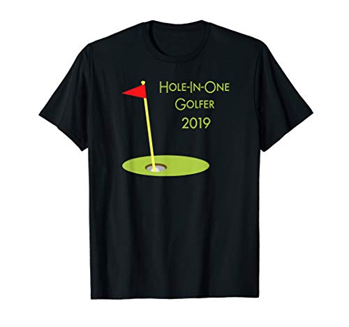 Hole-In-One Golfer 2019 Graphic Design - Golfing Gift Idea T-Shirt -
