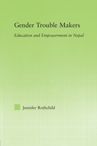 Gender Trouble Makers: Education and Empowerment in Nepal (New Approaches in Sociology)
