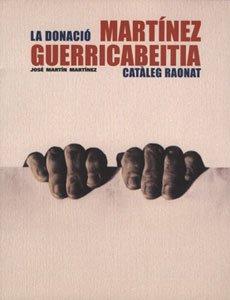 Descargar Libro La Donació Martínez Guerricabeitia: Catàleg Raonat José Martín Martínez