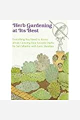 Herb gardening at its best: Everything you need to know about growing your favorite herbs Hardcover