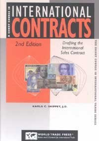 A Short Course in International Contracts: Drafting the International Sales Contract for Attorneys and Non-Attorneys (The Short Course in International Trade Series)