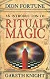 An Introduction to Ritual Magic, Dion Fortune and Gareth Knight, 1870450264