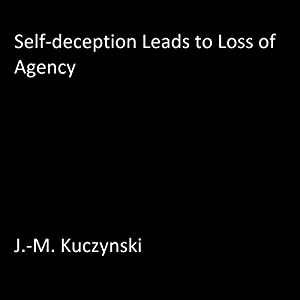 Self-Deception Leads to Loss of Agency Audiobook