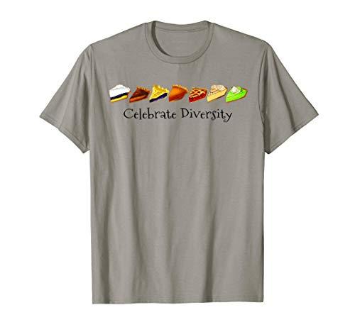 Celebrate Diversity Pies Pumpkin Cherry Pecan Key Lime Shirt ()