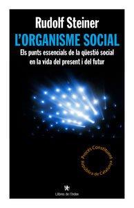 Descargar Libro L'organisme Social: Els Punts Essencials De La Qüestió Social En La Vida Del Present I Del Futur Rudolf Steiner