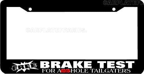I BRAKE FOR TAILGATERS tail gate License Plate Frame