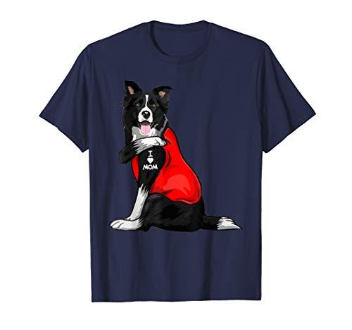 Funny border collie Dog I Love Mom Tattoo Lover Gift T-Shirt