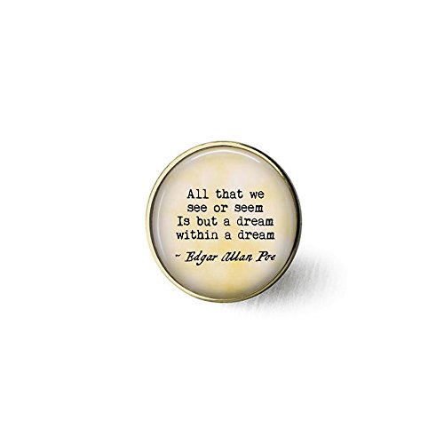 Edgar Allan Poe All That we See or Seem is but a Dream Within a Dream - Poe Quote Brooch- Poem Jewelry - Poe Brooch - Dream Brooch -