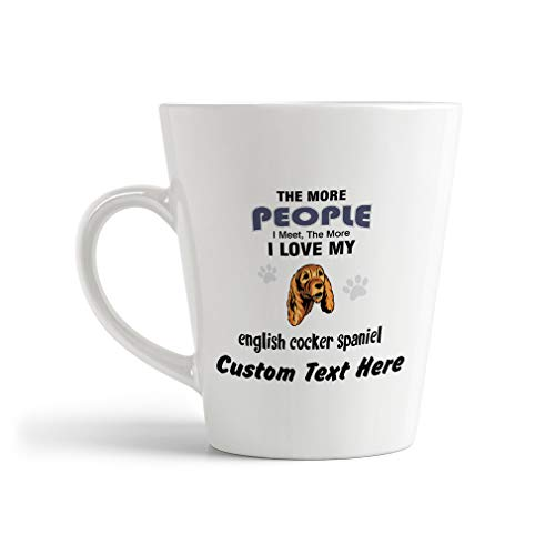 Ceramic Custom Latte Coffee Mug Cup More People Meet English Cocker Spaniel Tea Cup 12 Oz Personalized Text Here 1