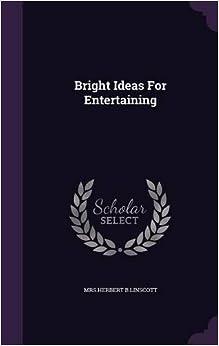 Bright Ideas For Entertaining