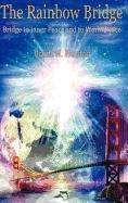 Download The Rainbow Bridge: Bridge to Inner Peace and to World Peace pdf