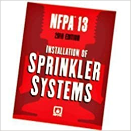 Nfpa 13: Standard for the Installation of Sprinkler Systems 1st Edition by NFPA (National Fire Prevention Associati (1900)