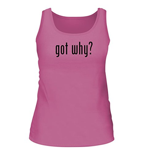 got why? – A Nice Women's Tank Top, Pink, Large