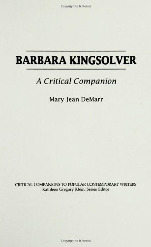 Barbara Kingsolver: A Critical Companion (Critical Companions to Popular Contemporary Writers) by Mary J. Demarr (1999-08-30)