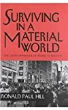 Surviving in a Material World : The Lived Experience of People in Poverty, Hill, Ronald Paul, 0268041016
