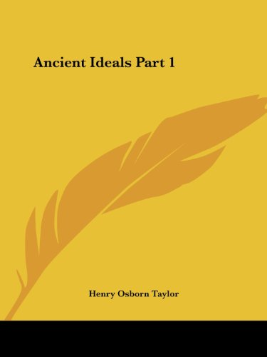 Ancient Ideals Part 1 (v. 1)