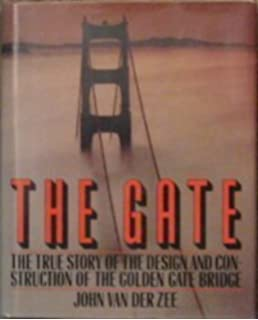 Golden gate the life and times of americas greatest bridge the gate the true story of the design and construction of the golden gate bridge fandeluxe