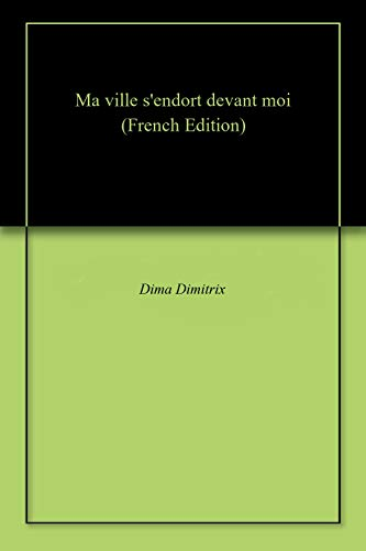 Ma Ville S Endort Devant Moi French Edition Kindle Edition By