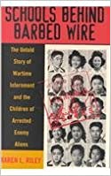 Book Schools behind Barbed Wire: The Untold Story of Wartime Internment and the Children of Arrested Enemy Aliens