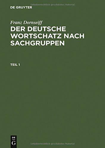 Dornseiff: Der Deutsche Wortschatz Nach Sachgruppen (German Edition)