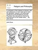 A vindication of the Hebrew scriptures; with animadversions on the mark set on Cain, the giantship, wizardry, and witchcraft, mentioned in the Pentateuch and the Prophets. Also strictures on Samson's accoutrement of his hostile foxes, ... by John Dove, John Dove, 1170974872