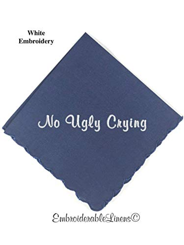 """No Ugly Crying®"" Navy Blue Scalloped Edge Handkerchief Embroidered in Your Choice Of Color Thread 12in x 12in"