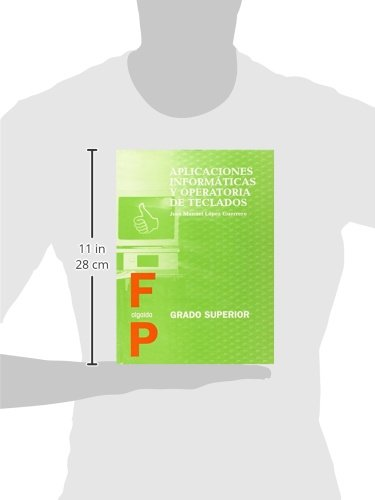 APLICACIONES INFORMATICAS Y OPERTORIAS DE TECLADOS. (Grado Superior): José Manuel López Guerrero: 9788484330363: Amazon.com: Books