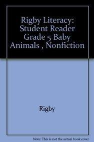 Read Online Rigby Literacy: Student Reader  Grade 5 Baby Animals     , Nonfiction PDF