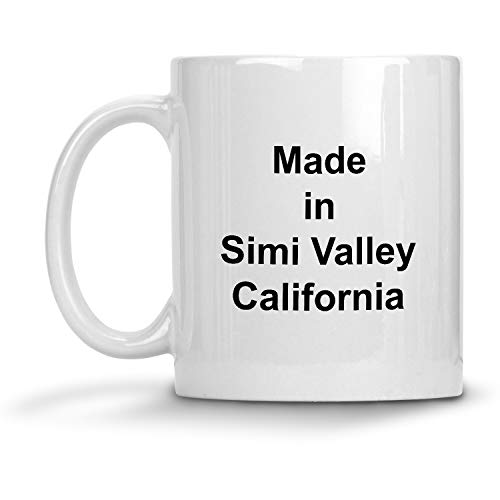 Made in Simi Valley, California Mug - 11 oz White Coffee Cup - Funny Novelty Gift Idea