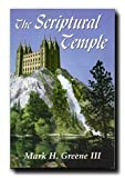 The Scriptural Temple, Mark H. Greene, 088290681X