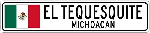 EL TEQUESQUITE, MICHOACAN - Mexico Flag Aluminum City Sign - 4 x 18 Inches