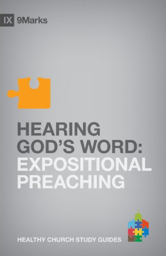 Hearing God's Word: Expositional Preaching (9Marks Healthy Church Study Guides)