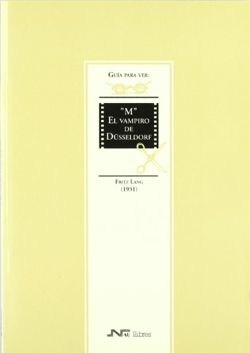 Descargar Libro Guía Para Ver Y Analizar : M El Vampiro De Düseldorf. Fritz Lang José Luis Barrera Calahorro