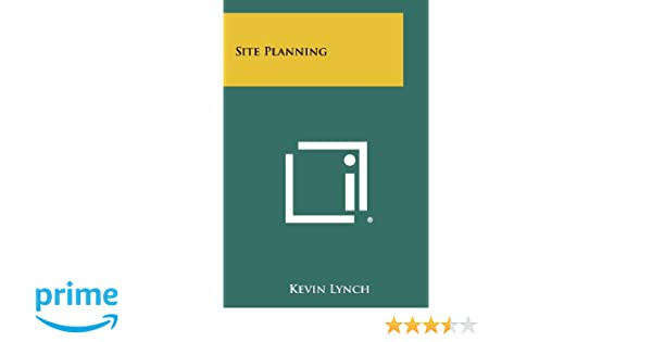 Site Planning Kevin Lynch 9781258420697 Amazon Books – Site Planning And Design Handbook