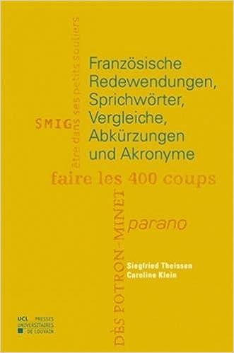 Französische Redewendungen, Sprichwörter, Vergleiche, Abkürzungen und Akronyme pdf