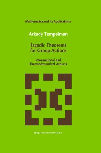Ergodic Theorems for Group Actions: Informational and Thermodynamical Aspects (Mathematics and Its Applications)