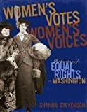 Women's Votes, Women's Voices: The Campaign for Equal Rights In Washington