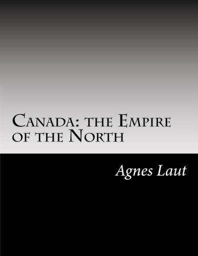 Read Online Canada: the Empire of the North pdf epub