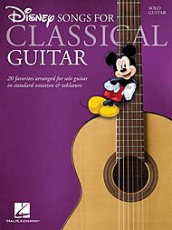 Disney Songs for Classical Guitar - Guitar Solo by Hal Leonard