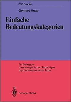 Einfache Bedeutungskategorien: Ein Beitrag zur computerunterstützten Textanalyse psychotherapeutischer Texte (PSZ-Drucke) (German Edition)