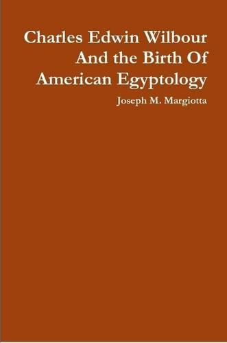 Download Charles Edwin Wilbour And the Birth Of American Egyptology PDF