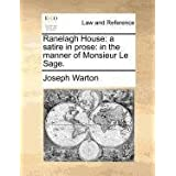 Ranelagh House: A Satire in Prose: In the Manner of Monsieur Le Sage.