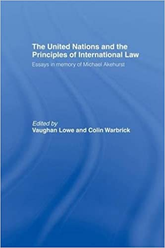 com the united nations and the principles of international  the united nations and the principles of international law essays in memory of michael akehurst 1st edition