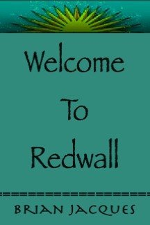 Welcome to  Redwall - Book  of the Redwall