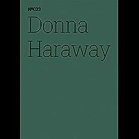 Donna Haraway: SF Spekulative Fabulation und String-Figuren (dOCUMENTA (13): 100 Notes - 100 Thoughts, 100 Notizen - 100 Gedanken # 033) (dOCUMENTA (13): ... Notizen - 100 Gedanken 33) (German Edition)