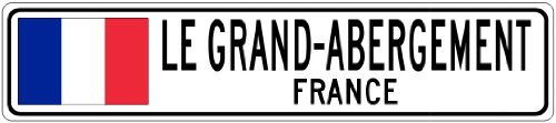 "LE GRAND-ABERGEMENT, FRANCE - France Flag City Sign - 9""x36"" Quality Aluminum Sign"