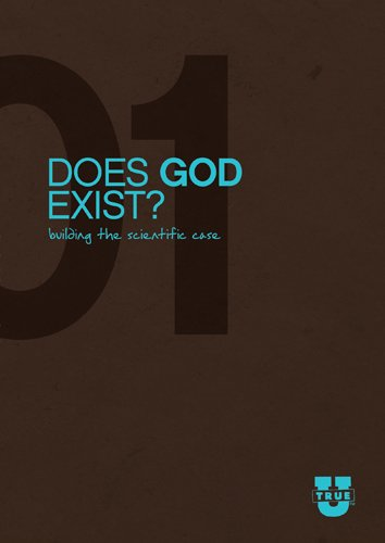 Does God Exist? Discussion Guide: Building the Scientific Case (TrueU) ()