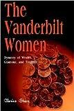 img - for The Vanderbilt Women Publisher: iUniverse book / textbook / text book